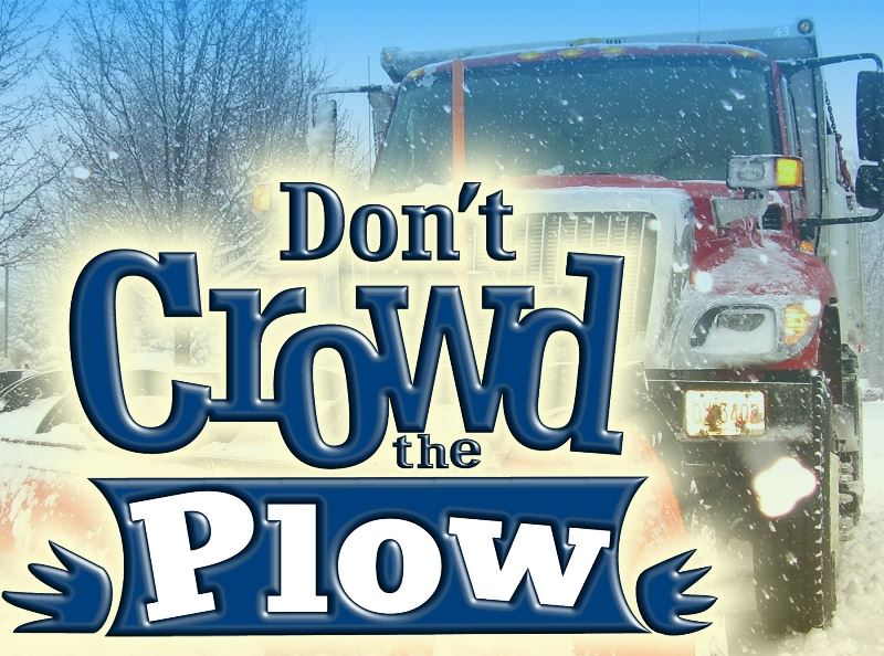 Don&#39t crowd the plow - stay back 50 ft.